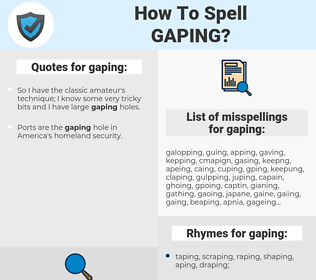 gaping, spellcheck gaping, how to spell gaping, how do you spell gaping, correct spelling for gaping