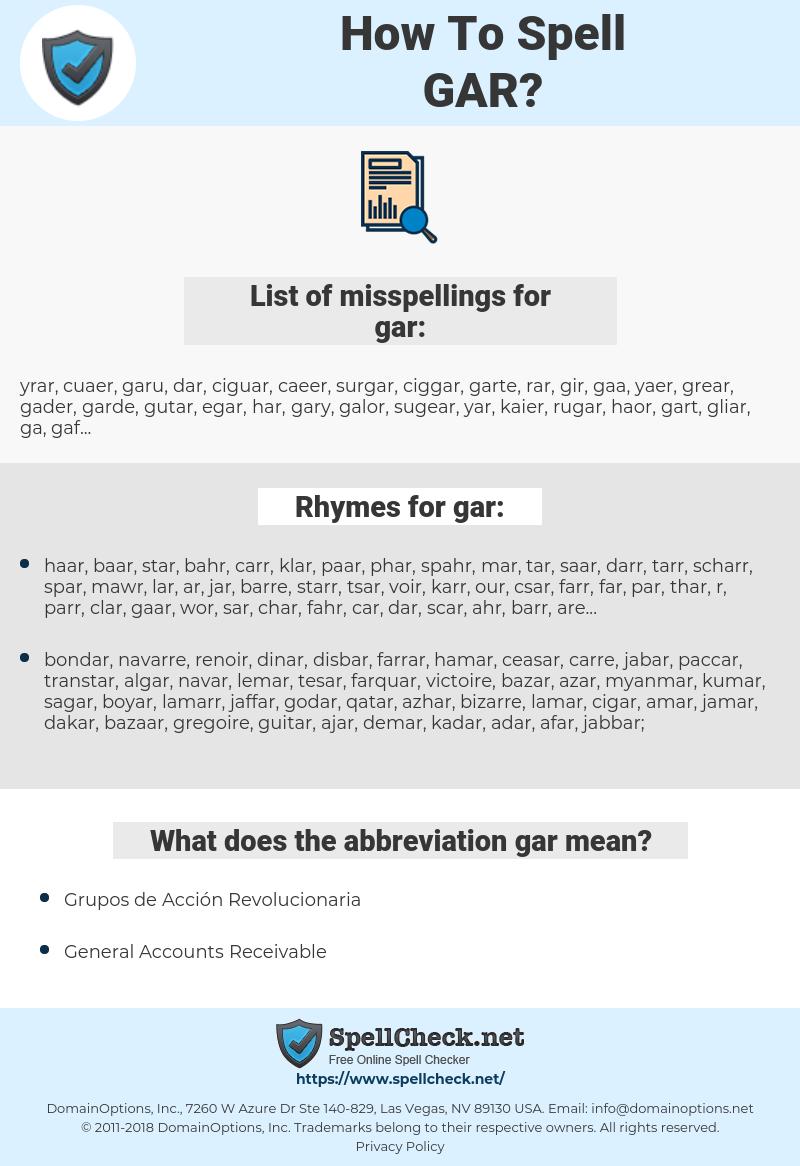 gar, spellcheck gar, how to spell gar, how do you spell gar, correct spelling for gar