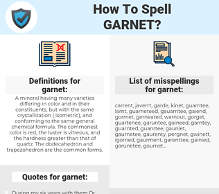 garnet, spellcheck garnet, how to spell garnet, how do you spell garnet, correct spelling for garnet