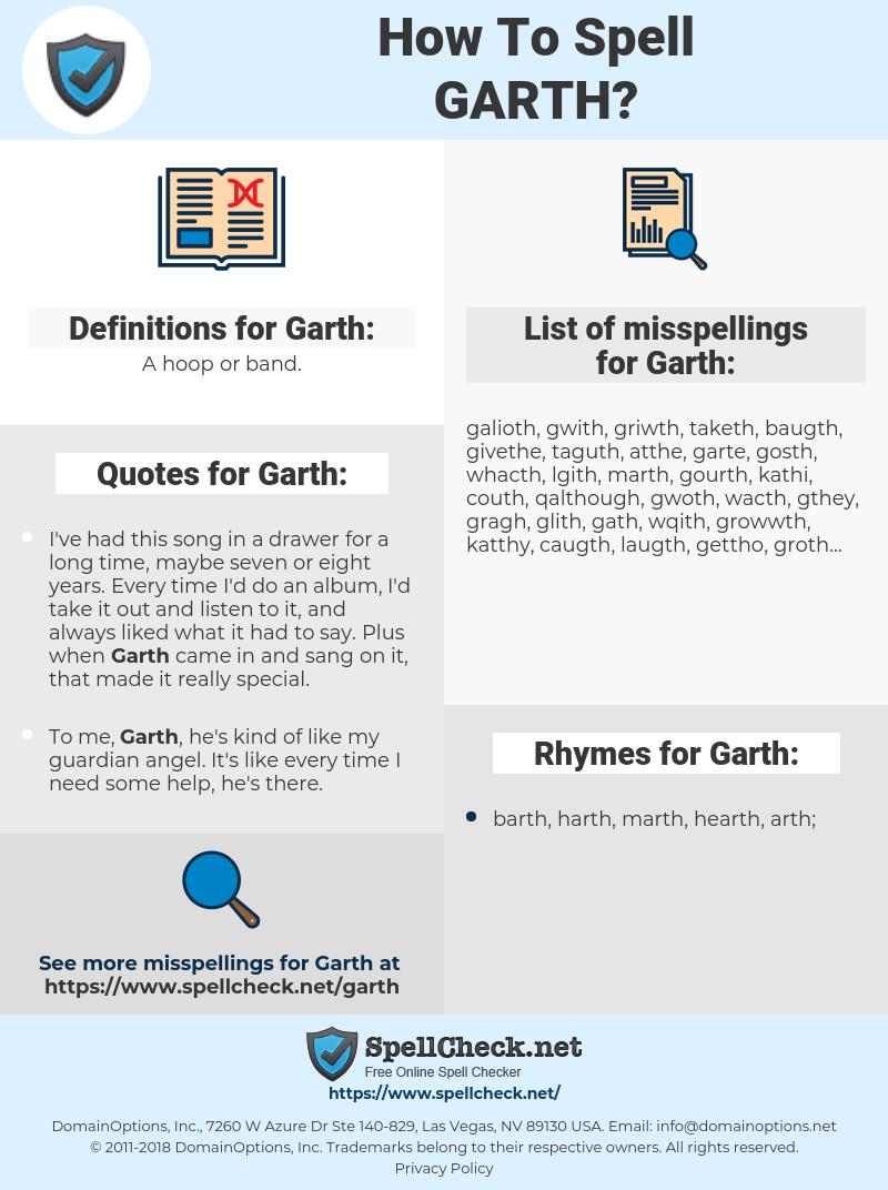 Garth, spellcheck Garth, how to spell Garth, how do you spell Garth, correct spelling for Garth