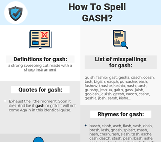 gash, spellcheck gash, how to spell gash, how do you spell gash, correct spelling for gash