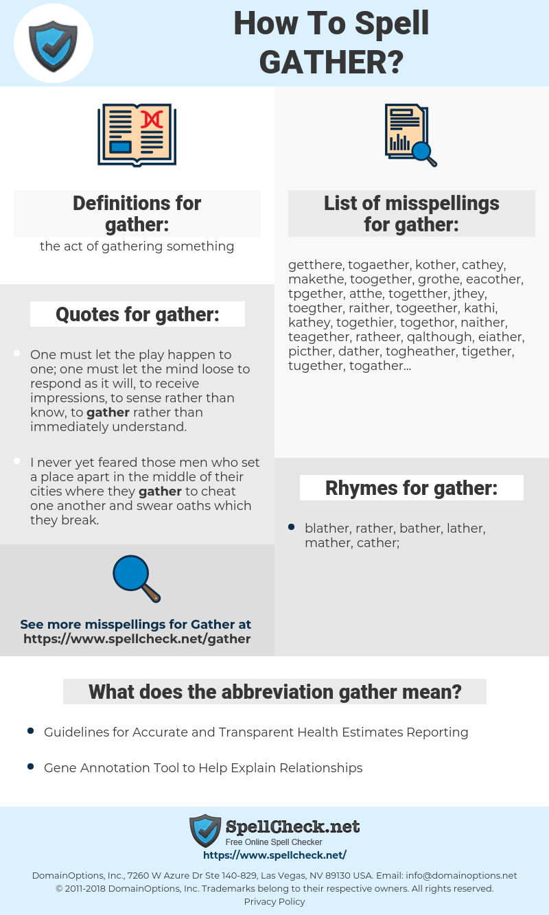 gather, spellcheck gather, how to spell gather, how do you spell gather, correct spelling for gather