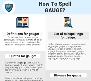 gauge, spellcheck gauge, how to spell gauge, how do you spell gauge, correct spelling for gauge