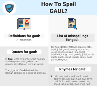 gaul, spellcheck gaul, how to spell gaul, how do you spell gaul, correct spelling for gaul