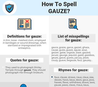 gauze, spellcheck gauze, how to spell gauze, how do you spell gauze, correct spelling for gauze
