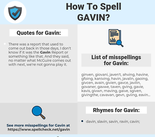 Gavin, spellcheck Gavin, how to spell Gavin, how do you spell Gavin, correct spelling for Gavin