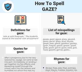 gaze, spellcheck gaze, how to spell gaze, how do you spell gaze, correct spelling for gaze