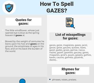 gazes, spellcheck gazes, how to spell gazes, how do you spell gazes, correct spelling for gazes
