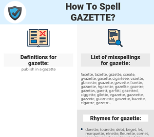 gazette, spellcheck gazette, how to spell gazette, how do you spell gazette, correct spelling for gazette