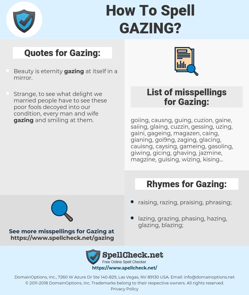 Gazing, spellcheck Gazing, how to spell Gazing, how do you spell Gazing, correct spelling for Gazing