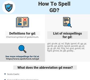 gd, spellcheck gd, how to spell gd, how do you spell gd, correct spelling for gd
