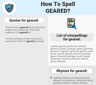 geared, spellcheck geared, how to spell geared, how do you spell geared, correct spelling for geared