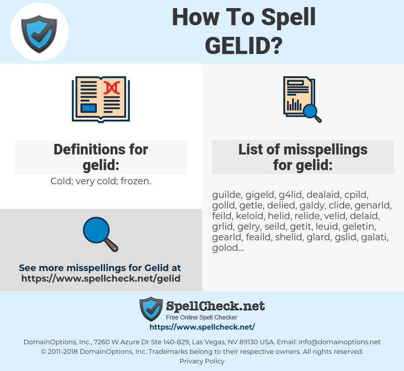 gelid, spellcheck gelid, how to spell gelid, how do you spell gelid, correct spelling for gelid