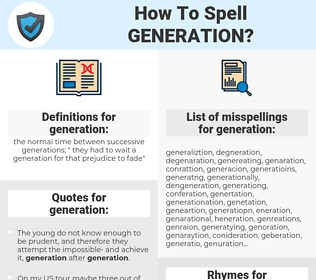 generation, spellcheck generation, how to spell generation, how do you spell generation, correct spelling for generation