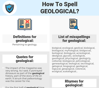 geological, spellcheck geological, how to spell geological, how do you spell geological, correct spelling for geological