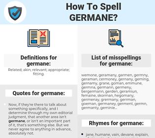 germane, spellcheck germane, how to spell germane, how do you spell germane, correct spelling for germane