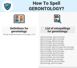 gerontology, spellcheck gerontology, how to spell gerontology, how do you spell gerontology, correct spelling for gerontology
