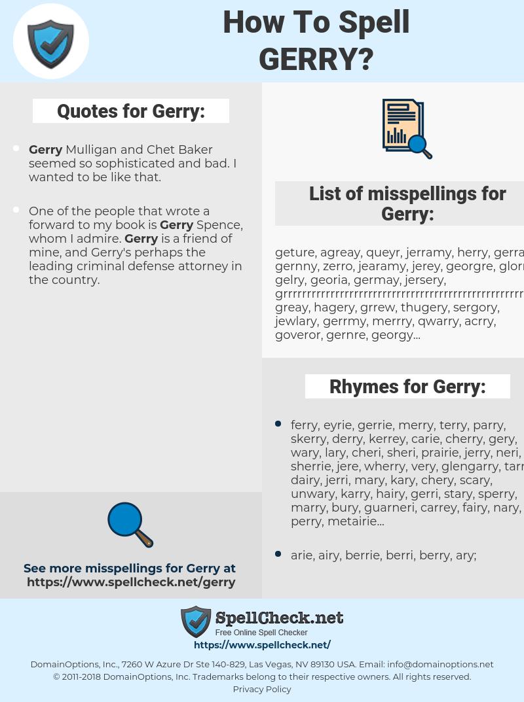 Gerry, spellcheck Gerry, how to spell Gerry, how do you spell Gerry, correct spelling for Gerry