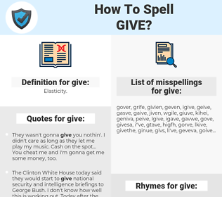 give, spellcheck give, how to spell give, how do you spell give, correct spelling for give