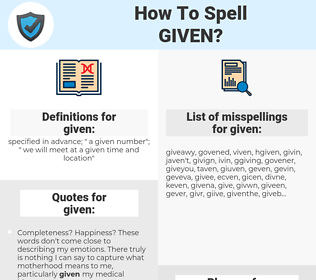 given, spellcheck given, how to spell given, how do you spell given, correct spelling for given