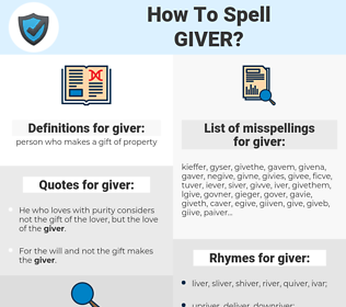 giver, spellcheck giver, how to spell giver, how do you spell giver, correct spelling for giver