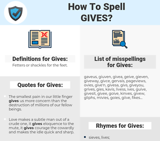 Gives, spellcheck Gives, how to spell Gives, how do you spell Gives, correct spelling for Gives