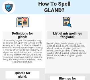 gland, spellcheck gland, how to spell gland, how do you spell gland, correct spelling for gland
