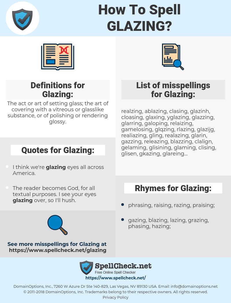Glazing, spellcheck Glazing, how to spell Glazing, how do you spell Glazing, correct spelling for Glazing