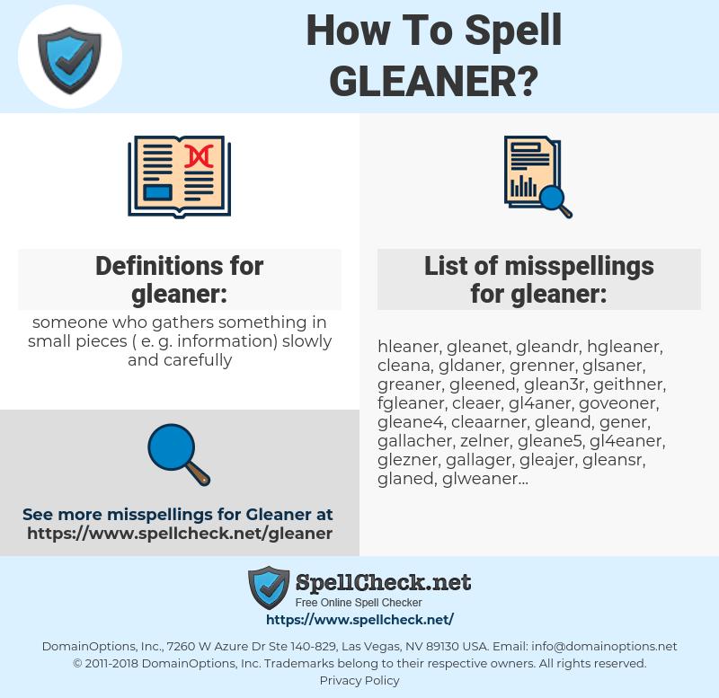 gleaner, spellcheck gleaner, how to spell gleaner, how do you spell gleaner, correct spelling for gleaner