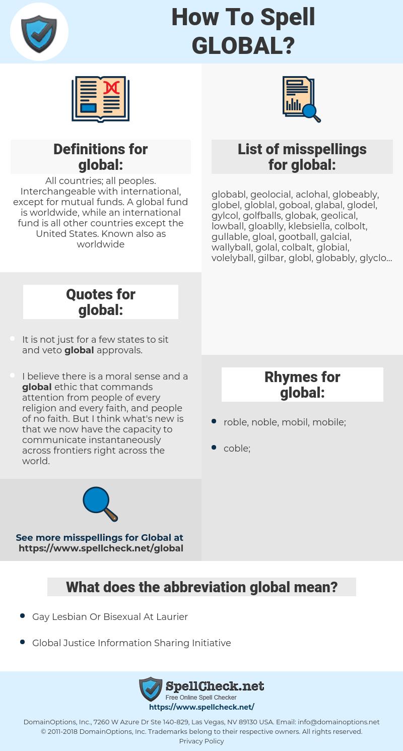 global, spellcheck global, how to spell global, how do you spell global, correct spelling for global