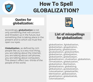 globalization, spellcheck globalization, how to spell globalization, how do you spell globalization, correct spelling for globalization