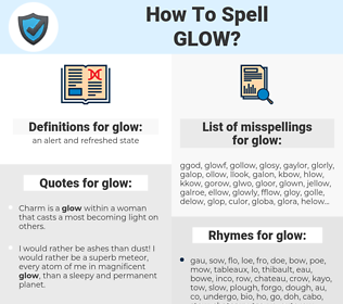 glow, spellcheck glow, how to spell glow, how do you spell glow, correct spelling for glow
