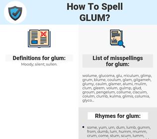 glum, spellcheck glum, how to spell glum, how do you spell glum, correct spelling for glum
