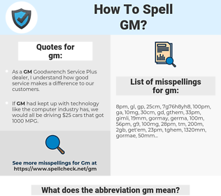 gm, spellcheck gm, how to spell gm, how do you spell gm, correct spelling for gm
