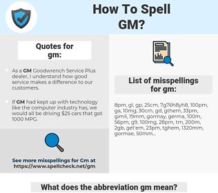gm, spellcheck gm, how to spell gm, how do you spell gm, correct spelling for gm