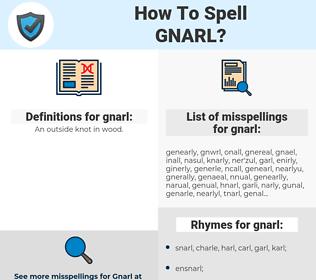 gnarl, spellcheck gnarl, how to spell gnarl, how do you spell gnarl, correct spelling for gnarl