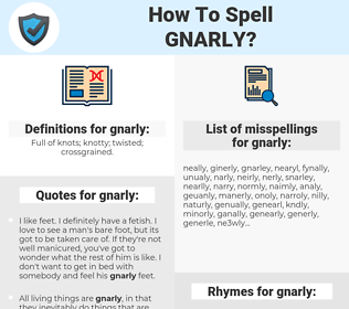 gnarly, spellcheck gnarly, how to spell gnarly, how do you spell gnarly, correct spelling for gnarly