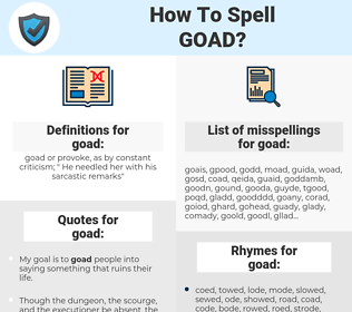 goad, spellcheck goad, how to spell goad, how do you spell goad, correct spelling for goad