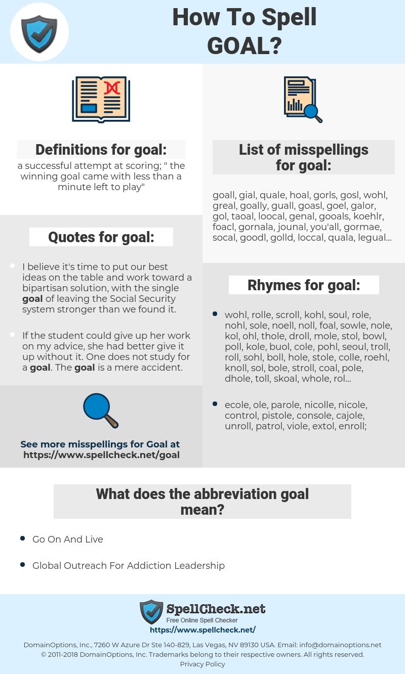 goal, spellcheck goal, how to spell goal, how do you spell goal, correct spelling for goal