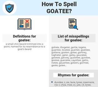 goatee, spellcheck goatee, how to spell goatee, how do you spell goatee, correct spelling for goatee
