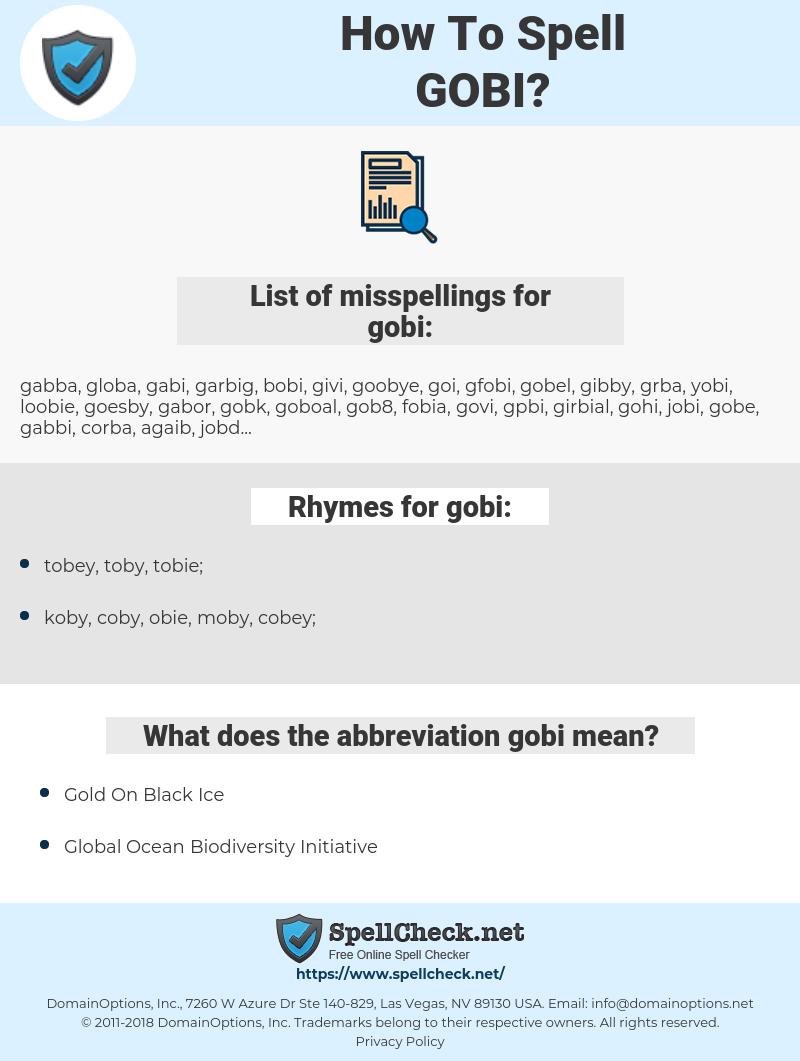 gobi, spellcheck gobi, how to spell gobi, how do you spell gobi, correct spelling for gobi