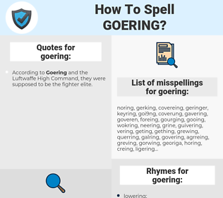 goering, spellcheck goering, how to spell goering, how do you spell goering, correct spelling for goering