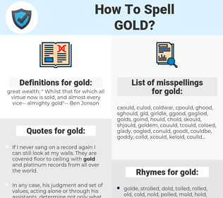 gold, spellcheck gold, how to spell gold, how do you spell gold, correct spelling for gold