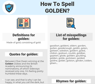 golden, spellcheck golden, how to spell golden, how do you spell golden, correct spelling for golden
