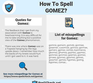Gomez, spellcheck Gomez, how to spell Gomez, how do you spell Gomez, correct spelling for Gomez