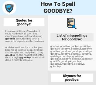 goodbye, spellcheck goodbye, how to spell goodbye, how do you spell goodbye, correct spelling for goodbye