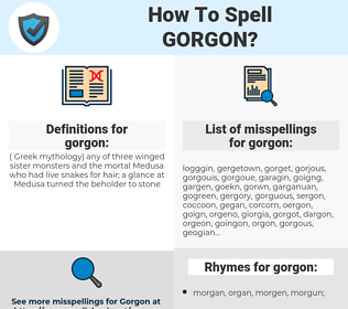 gorgon, spellcheck gorgon, how to spell gorgon, how do you spell gorgon, correct spelling for gorgon