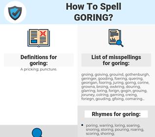 goring, spellcheck goring, how to spell goring, how do you spell goring, correct spelling for goring