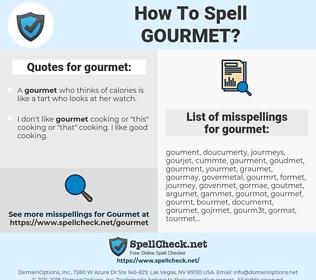 gourmet, spellcheck gourmet, how to spell gourmet, how do you spell gourmet, correct spelling for gourmet