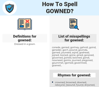 gowned, spellcheck gowned, how to spell gowned, how do you spell gowned, correct spelling for gowned